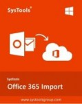 SysTools Office 365 Import